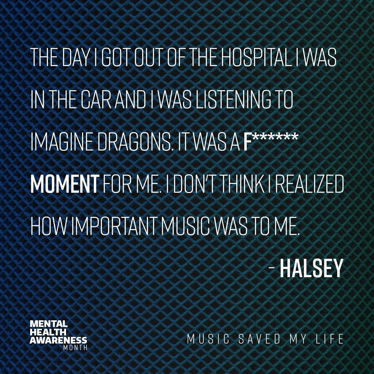 Halsey quote for Mental Health Awareness Month 2018