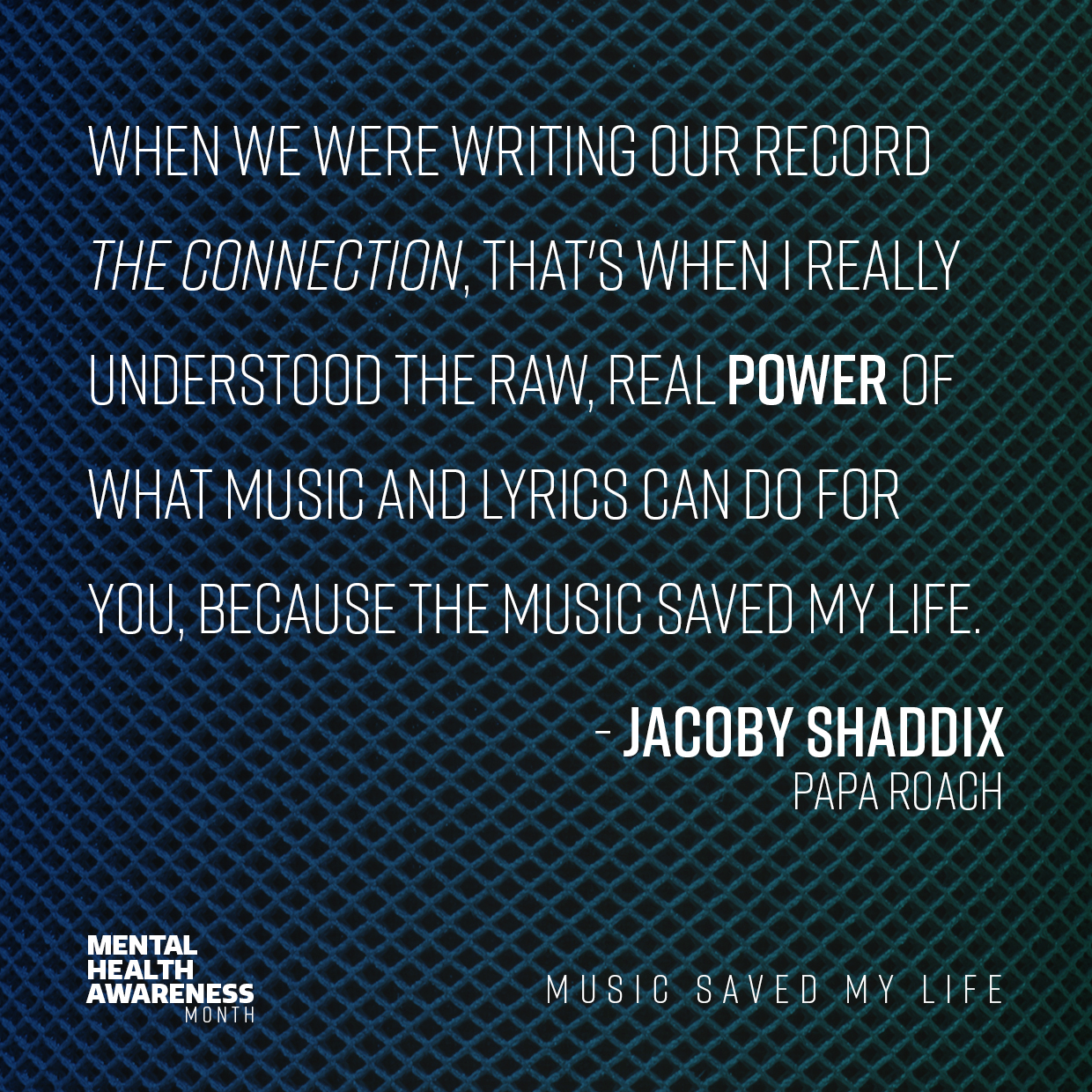 Jacoby Shaddix quote for Mental Health Awareness Month 2018