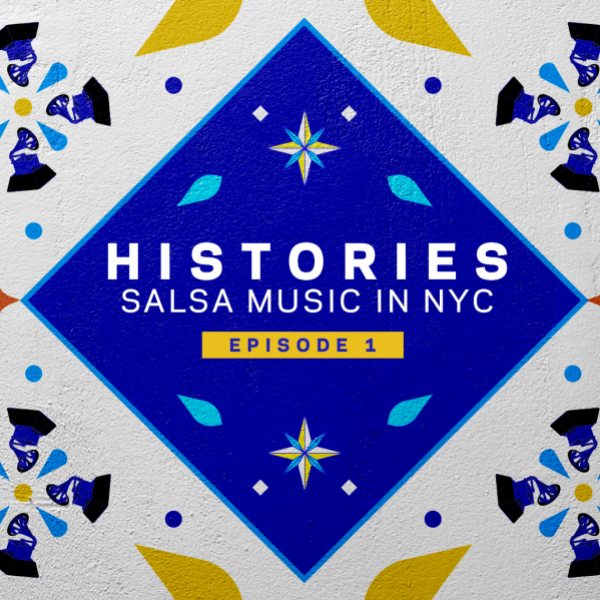 Artwork for Histories: Salsa Music In NYC
