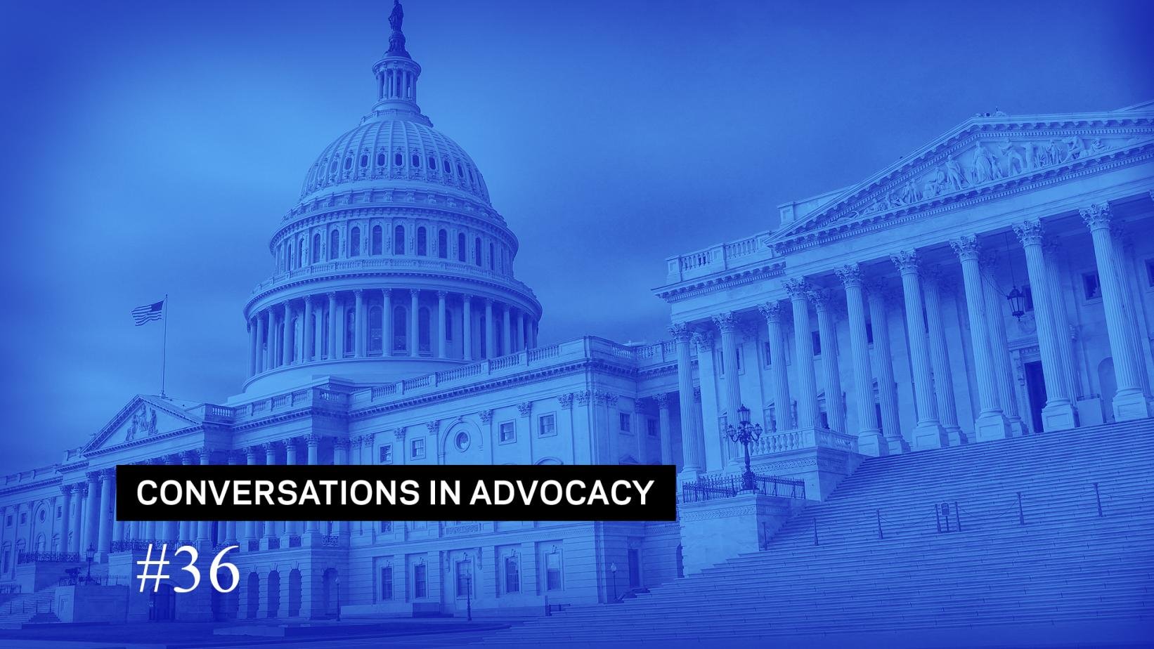 Conversations In Advocacy #36
