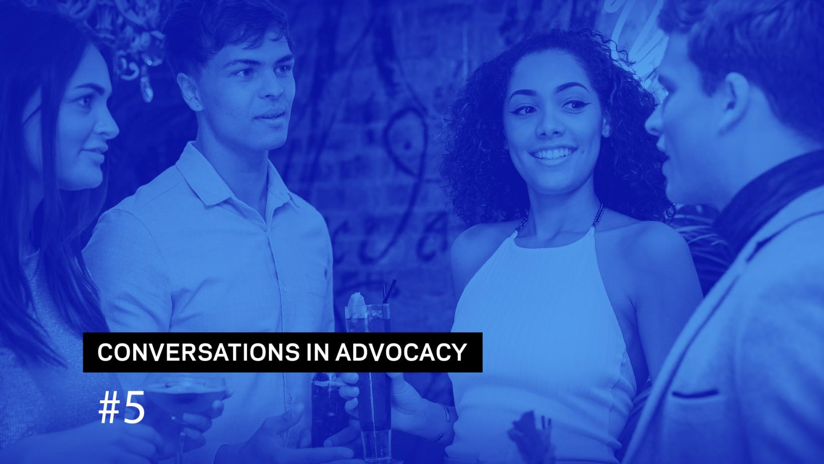 Conversations In Advocacy #5