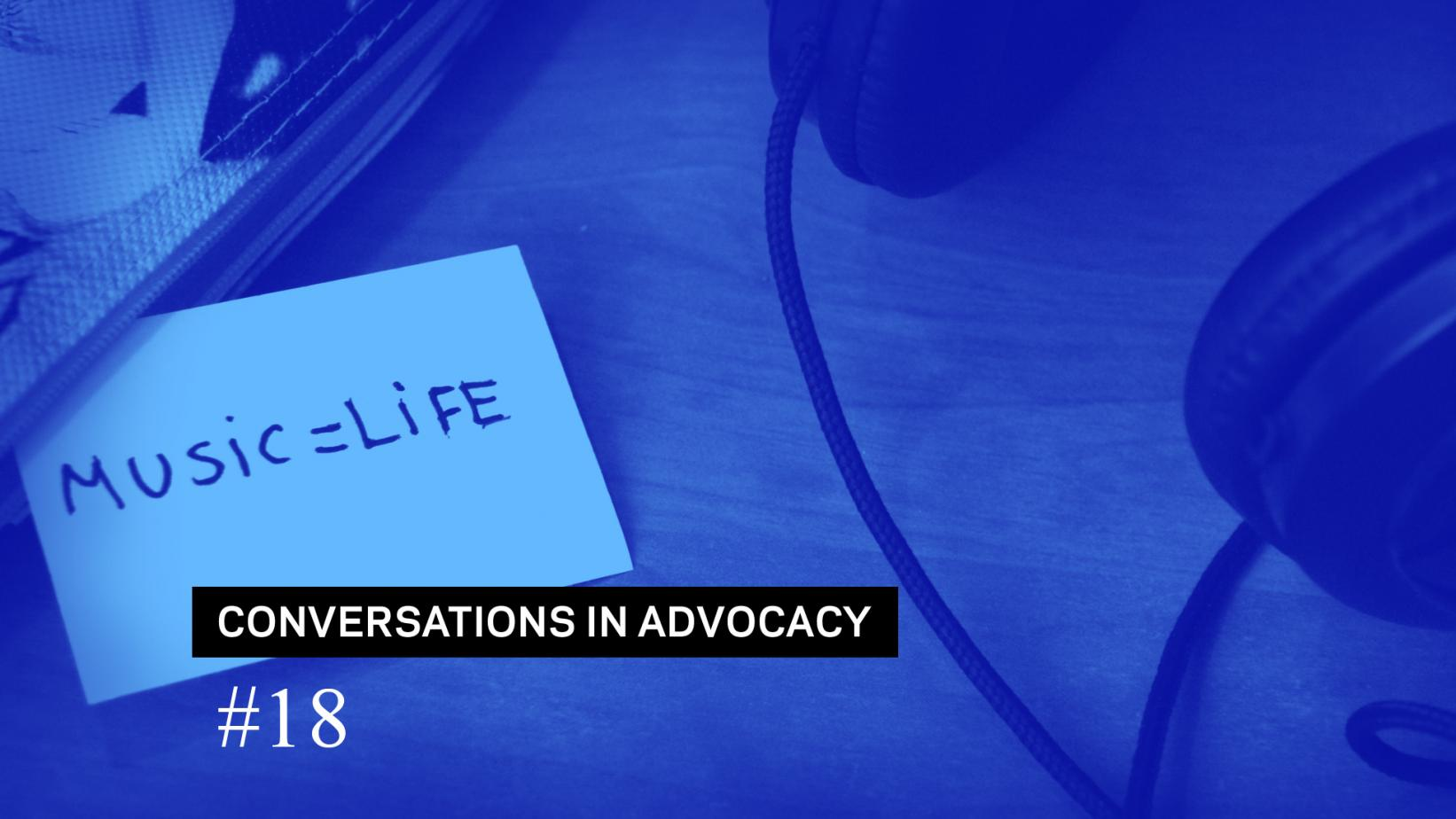 Conversations in Advocacy #18