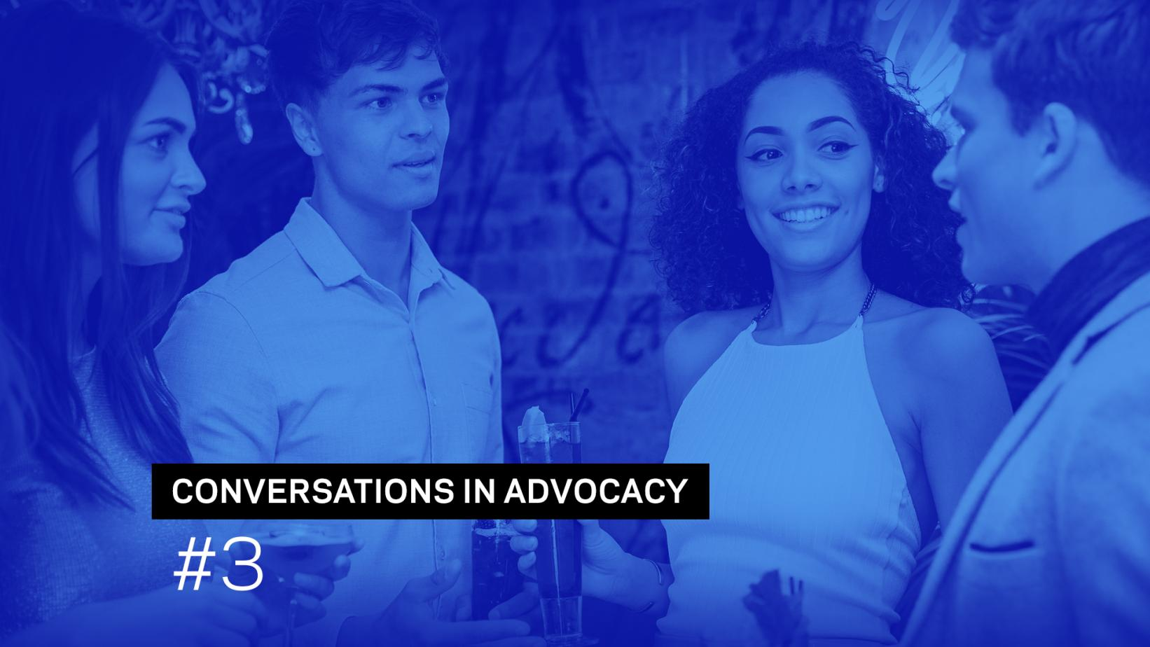 Conversations in Advocacy #3