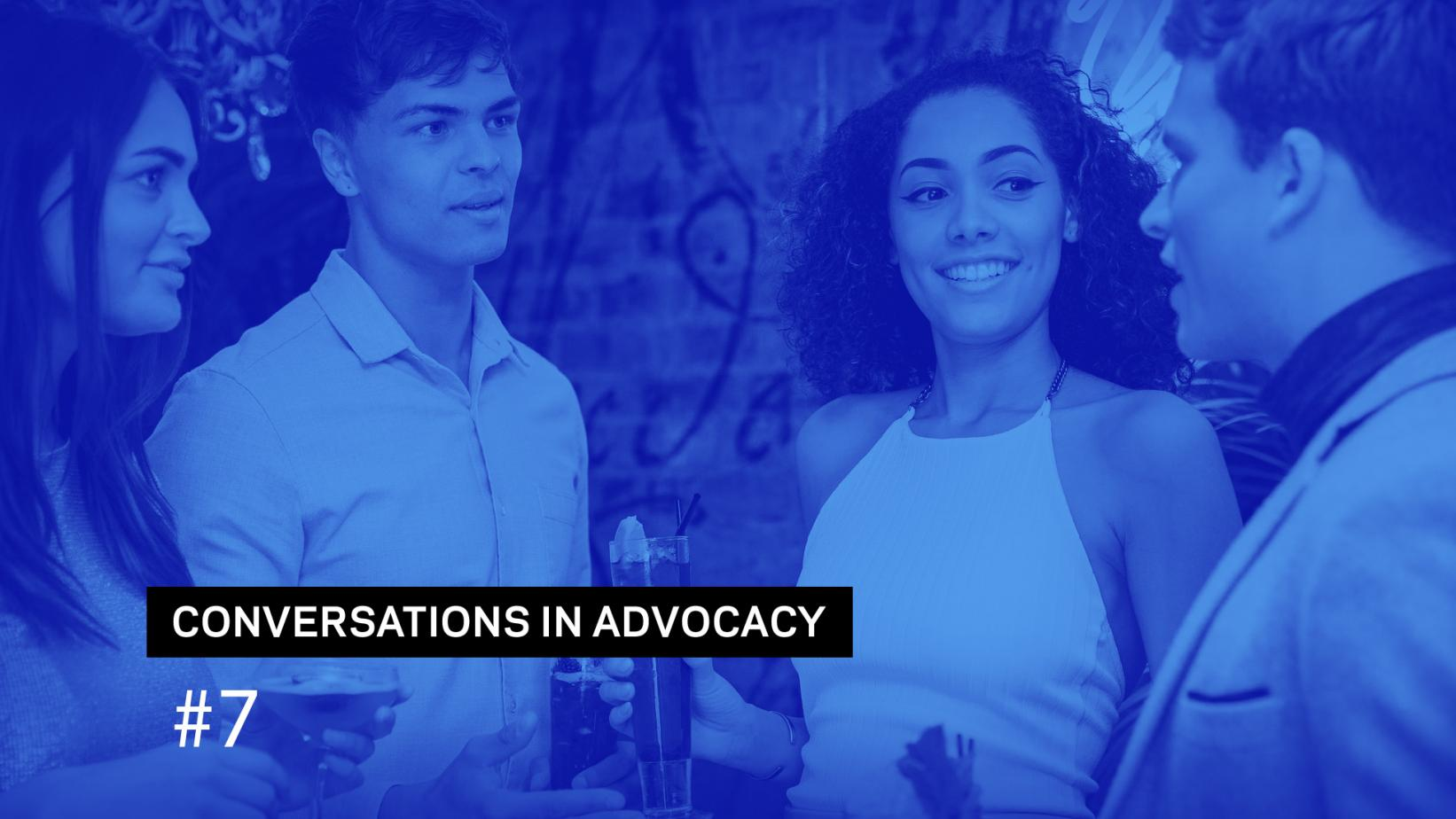 Conversations In Advocacy 7